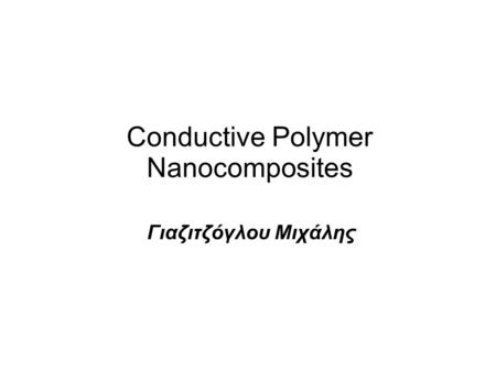 Conductive Polymer Nanocomposites