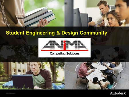 © 2009 Autodesk Student Engineering & Design Community.