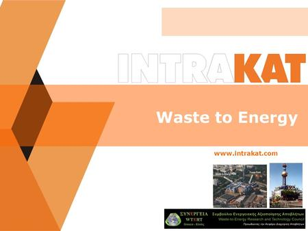Waste to Energy www.intrakat.com. WASTE TO ENERGY SOLUTION FOR MUNICIPAL SOLID WASTE/WTE.
