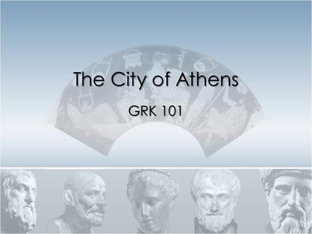 The City of Athens GRK 101.