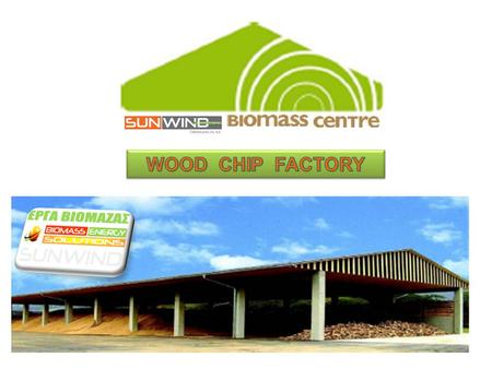 WOOD CHIP FACTORY.