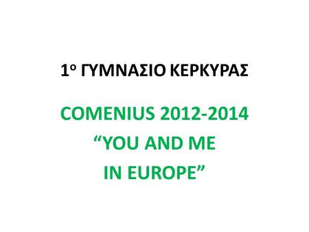 "COMENIUS ""YOU AND ME IN EUROPE"""