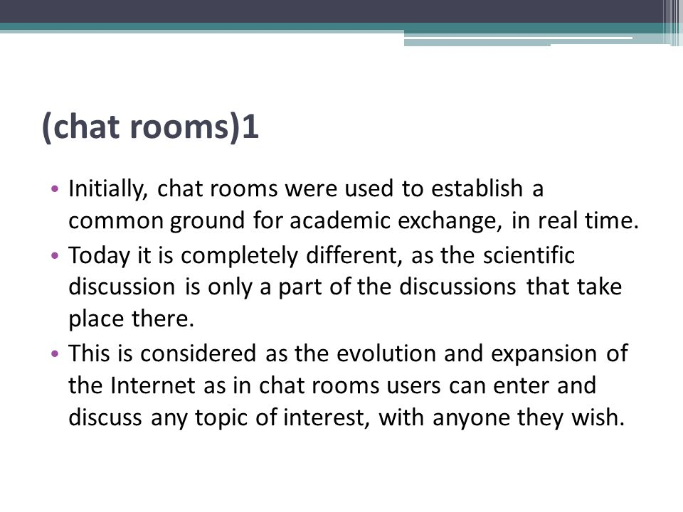 (chat rooms)2 The separation of the discussions is: In theme (eg: economics, art, cinema, science, politics, etc.).