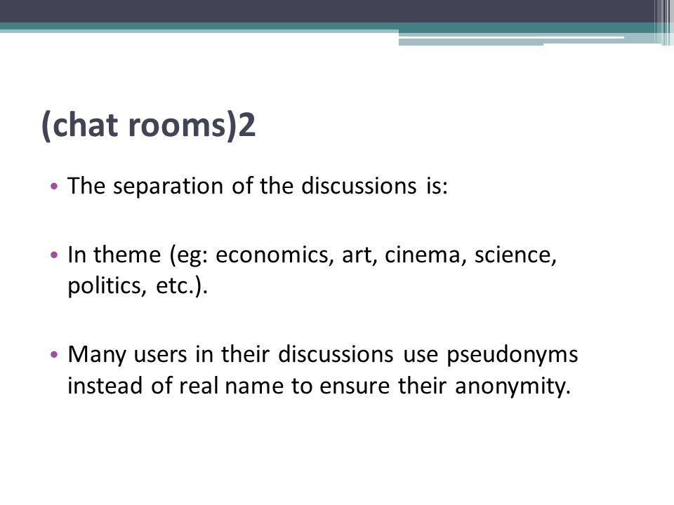 (chat rooms)3 The pedagogical value and usefulness of chat rooms lies in that the teacher can create chat rooms per subject and students can communicate in this way with the instructor.