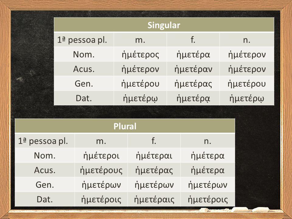 Singular 2ª pessoa pl.m.f.n.