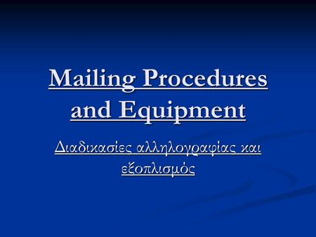 Mailing Procedures and Equipment