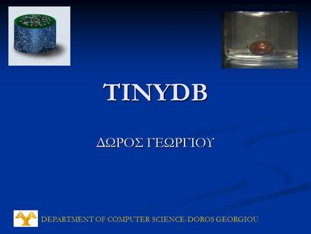 DEPARTMENT OF COMPUTER SCIENCE-DOROS GEORGIOU TINYDB ΔΩΡΟΣ ΓΕΩΡΓΙΟΥ.