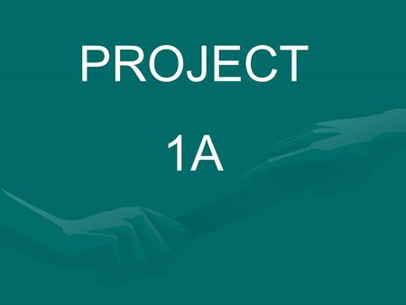 PROJECT 1A.
