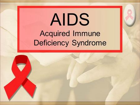 AIDS Acquired Immune Deficiency Syndrome. It is caused by the human immunodeficiency virus (HIV).