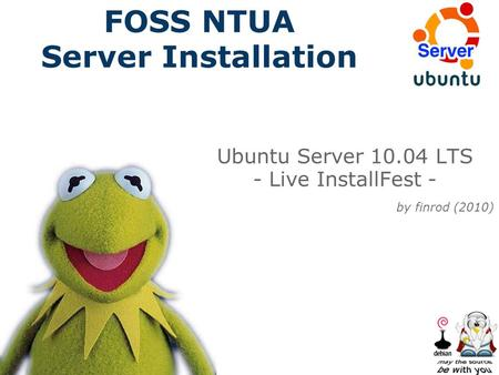 FOSS NTUA Server Installation Ubuntu Server 10.04 LTS - Live InstallFest - by finrod (2010)