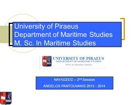 University of Piraeus Department of Maritime Studies M. Sc