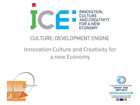 Innovation Culture and Creativity for a new Economy.