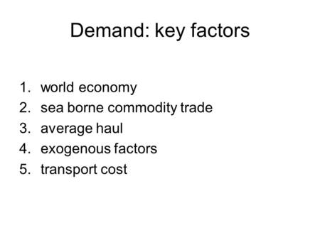 Demand: key factors world economy sea borne commodity trade