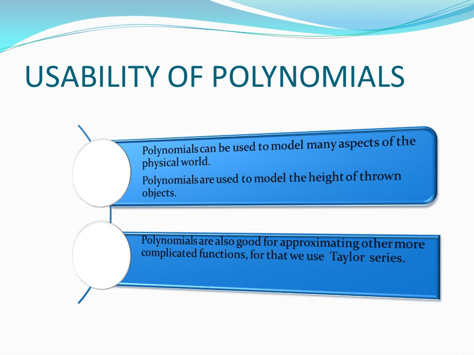 Polynomials are also used to model the trajectory of a cannonball
