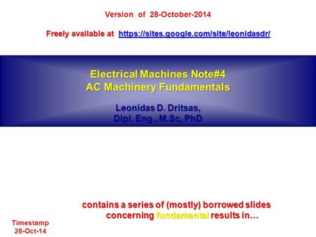 Electrical Machines Note#4 AC Machinery Fundamentals Leonidas D. Dritsas, Dipl. Eng., M.Sc, PhD Version of 28-October-2014 Freely available at https://sites.google.com/site/leonidasdr/