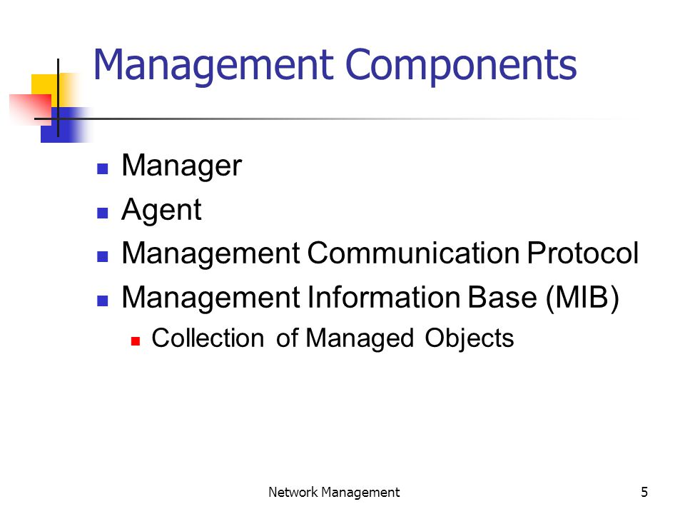 6 Network Management Object-Oriented Management Model  Objects: Application, Service, MO,...
