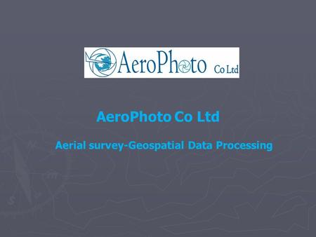 AeroPhoto Co Ltd Aerial survey-Geospatial Data Processing.