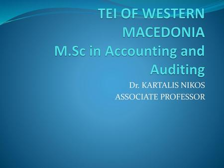 TEI OF WESTERN MACEDONIA M.Sc in Accounting and Auditing