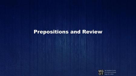 Prepositions and Review