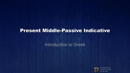 Present Middle-Passive Indicative