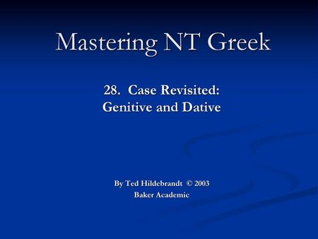 28. Case Revisited: Genitive and Dative