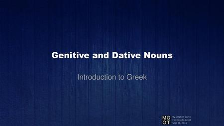 Genitive and Dative Nouns
