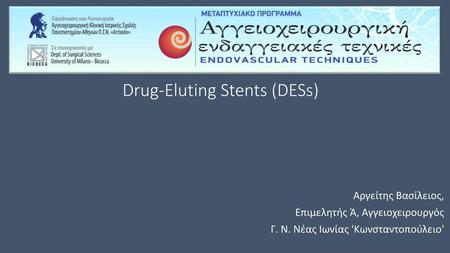 Drug-Eluting Stents (DESs)