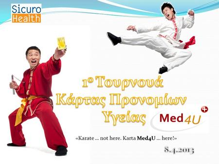 Med4U «Karate … not here. Karta Med4U … here!».