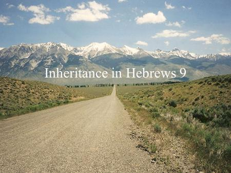 "Inheritance in Hebrews 9. Gal 3:16-18 16 Now the promises were spoken to Abraham and to his seed. He does not say, ""And to seeds,"" as referring to many,"