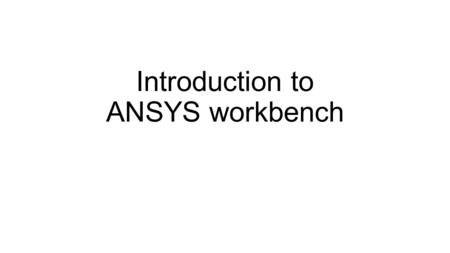 Introduction to ANSYS workbench. Από το μενού component systems διαλέγουμε είτε mesh είτε geometry και κάνουμε διπλό click για να ανοίξει το DESIGN MODELER.