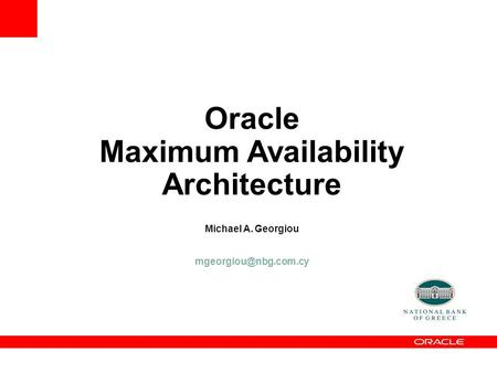 Oracle Maximum Availability Architecture Michael A. Georgiou