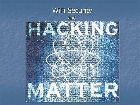 WiFi Security and. Ασφάλεια Ασυρμάτων Δικτύων και Μέτρα Πρόληψης Presented by Aristides Mpitziopoulos June 20 th, 2007 Department of Cultural Technology.