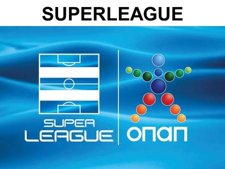 SUPERLEAGUE.
