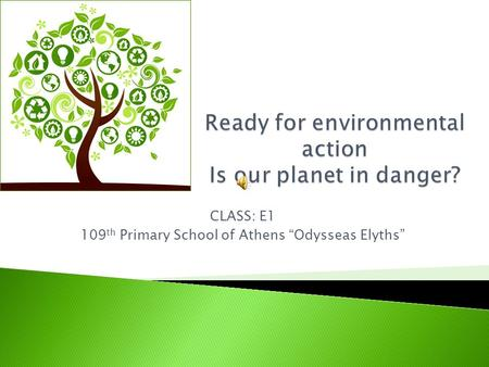 "CLASS: E1 109 th Primary School of Athens ""Odysseas Elyths"""