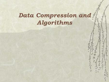 Data Compression and Algorithms
