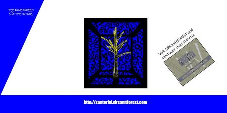 THE BLUE SCREEN O F THE FUTURE Visit DREAMTFOREST and send your short story to: