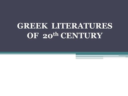 GREEK LITERATURES OF 20 th CENTURY. KONSTANTINOS KAVAFIS(1863-1933): POET ITHACA (Ιθάκη) CANDLES (Κεριά) WALLS (Τείχη) THERMOPILES (Θερμοπύλες) THAT'S.