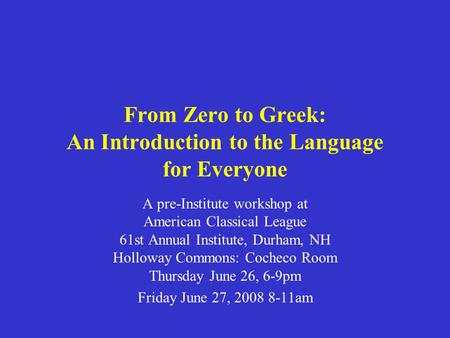 From Zero to Greek: An Introduction to the Language for Everyone