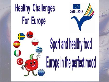 Healthy Challenges for Europe Meeting in Norway 20/9 – 24/9 2011.