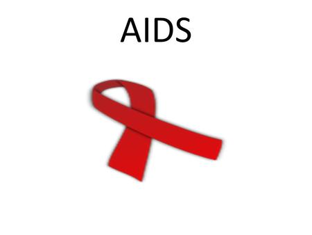 AIDS. Τι είναι το AIDS; AIDS σημαίνει Acquired Immune Deficiency Syndrome δηλαδή Σύνδρομο της Επίκτητης Ανοσοανεπάρκειας και προκαλείται από τον HIV.