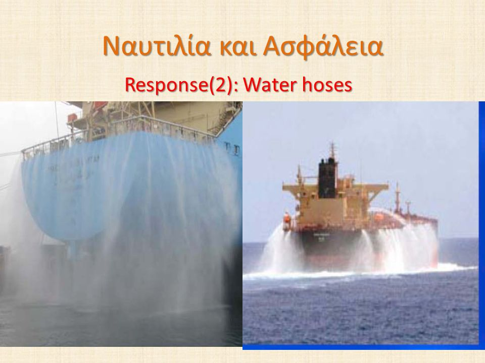 Response(2): Water hoses