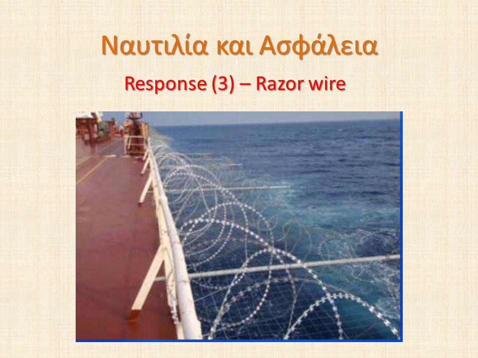 Response (3) – Razor wire