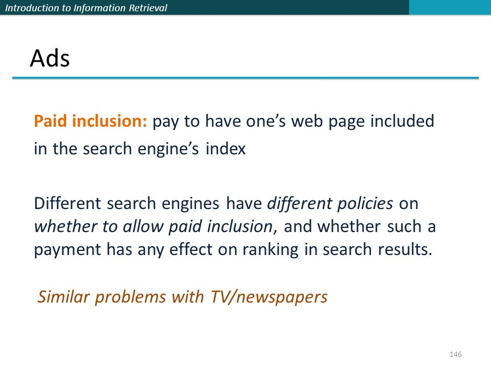 Ads Paid inclusion: pay to have one's web page included