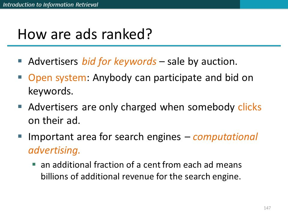 How are ads ranked Advertisers bid for keywords – sale by auction.