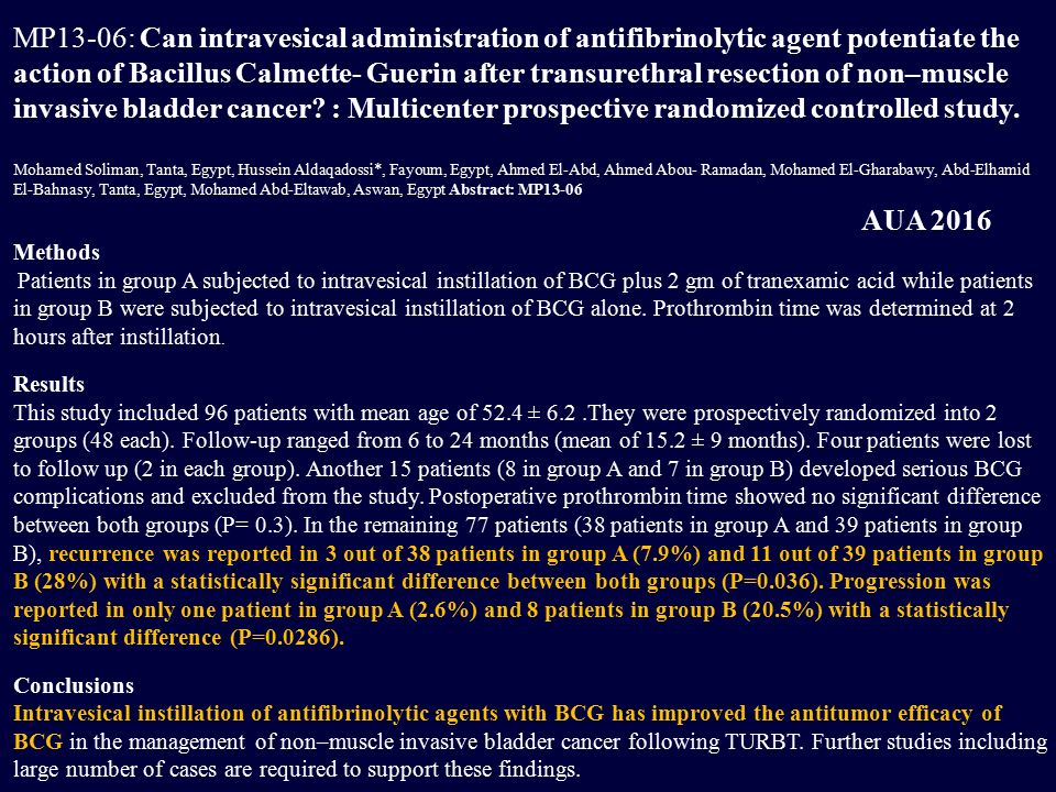 MP13-06: Can intravesical administration of antifibrinolytic agent potentiate the action of Bacillus Calmette- Guerin after transurethral resection of non–muscle invasive bladder cancer : Multicenter prospective randomized controlled study.