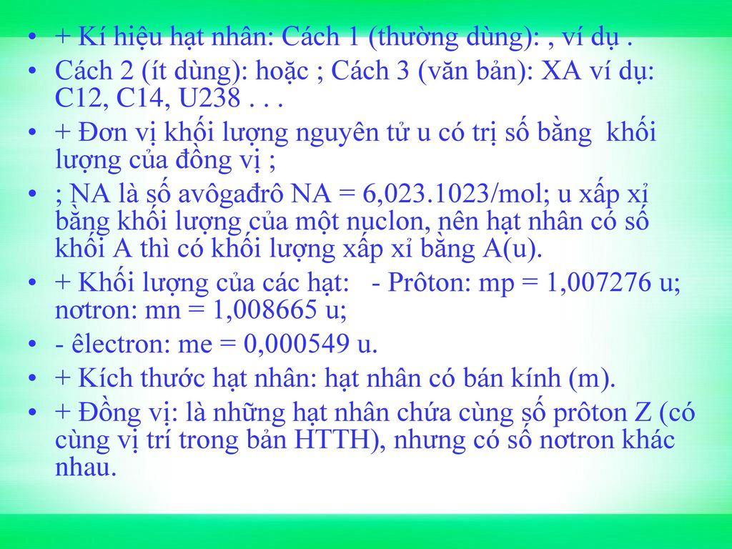 + Kí hiệu hạt nhân: Cách 1 (thường dùng): , ví dụ .