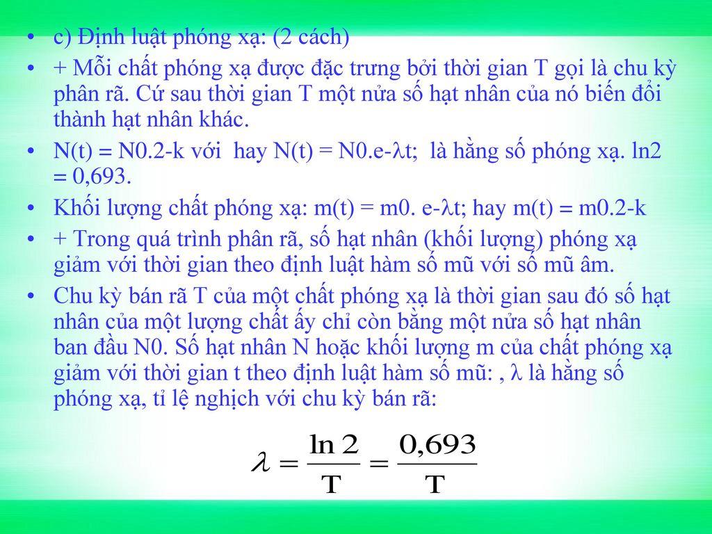 c) Định luật phóng xạ: (2 cách)