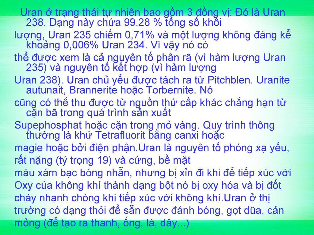Uran ở trạng thái tự nhiên bao gồm 3 đồng vị: Đó là Uran 238