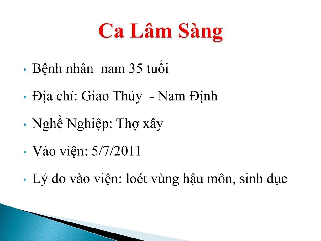 Ca Lâm Sàng Bệnh nhân nam 35 tuổi Địa chỉ: Giao Thủy - Nam Định