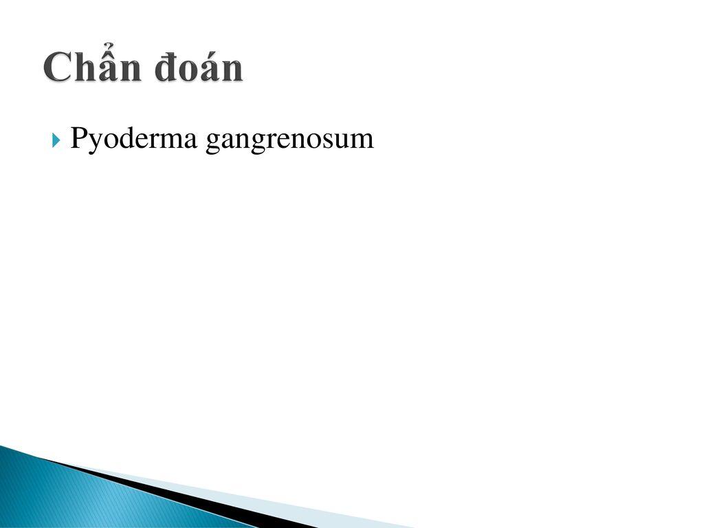 Chẩn đoán Pyoderma gangrenosum